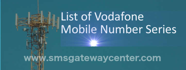 List of Vodafone Mobile Number Series in India – SMS Gateway